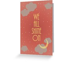 We All Shine On Greeting Card