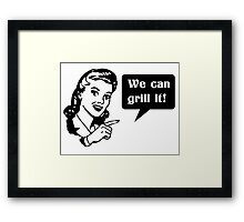 We can grill it Framed Print