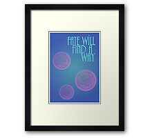 Fate Will Find a Way Framed Print