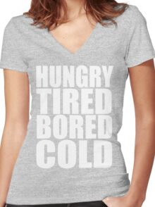 Hungry,Tired,Bored,COLD, Women's Fitted V-Neck T-Shirt