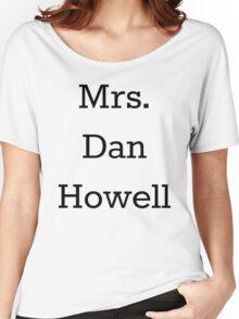 Mrs. Dan Howell Women's Relaxed Fit T-Shirt