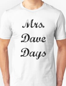 Mrs. Dave Days T-Shirt