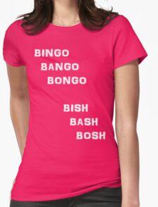 Bingo Bango Bongo Bish Bash Bosh - White Version T-Shirt
