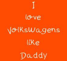 I love VW like Daddy - white ink Kids Tee