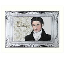 Who is Mr. Darcy? Art Print