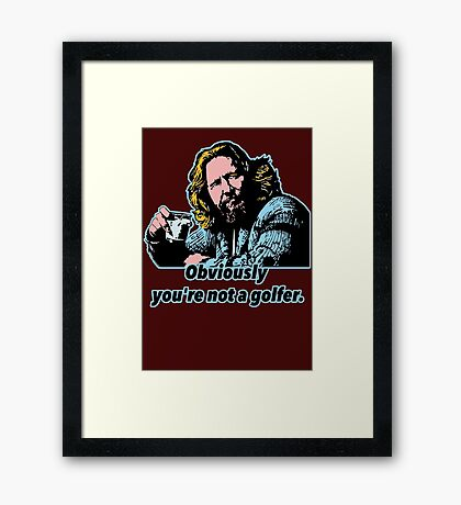 Big Lebowski Philosophy Framed Print
