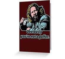 Big Lebowski Philosophy Greeting Card