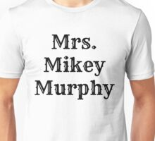 Mrs. Mikey Murphy Unisex T-Shirt