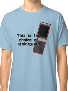 This is the choice of Steins;Gate Classic T-Shirt