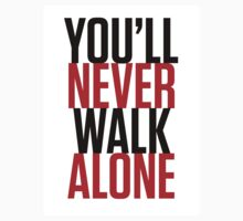 'You'll Never Walk Alone' T-Shirt by CEdesigns