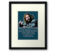 Big Lebowski Philosophy 4 Framed Print