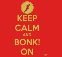 KEEP CALM AND BONK! ON- RED by ShubhangiK