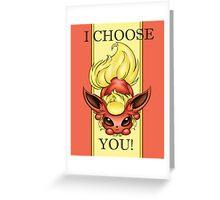 Flareon, I choose you! Greeting Card