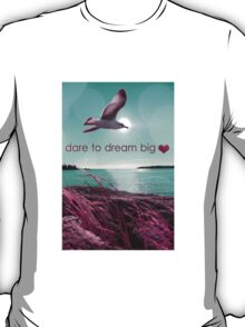 dream big  T-Shirt