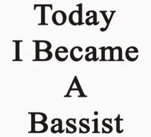 Today I Became A Bassist  by supernova23