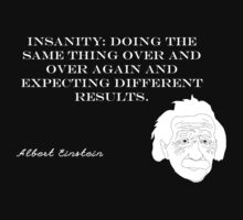Insanity - Albert Einstein by galatria