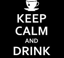 Keep Calm and Drink Tea by DjenDesign