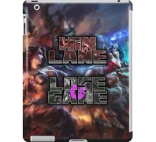 Win Lane, Lose Game - Please Like and Share iPad Case/Skin