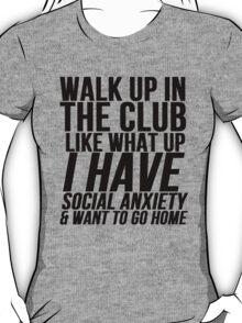 Social Anxiety At The Club T-Shirt