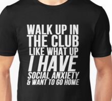 Social Anxiety At The Club Unisex T-Shirt