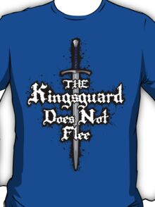 The Kingsguard Does Not Flee T-Shirt