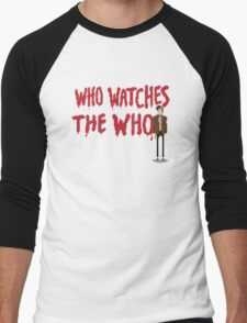 WHO WATCHES THE WHO Men's Baseball ¾ T-Shirt