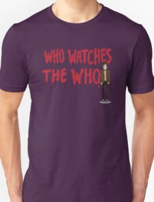 WHO WATCHES THE WHO T-Shirt