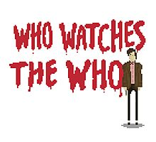 WHO WATCHES THE WHO Photographic Print