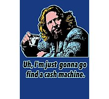 Big Lebowski Philosophy 10 Photographic Print