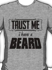Trust Me I Have a Beard T-Shirt
