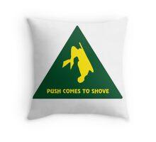 Push Comes To Shove Throw Pillow