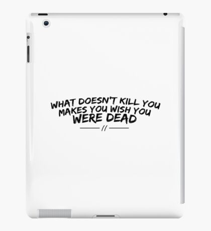 What doesn't kill you... iPad Case/Skin