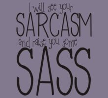 I will see your sarcasm and raise you some sass Kids Clothes