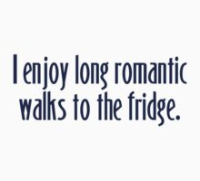 I enjoy long romantic walks to the fridge Baby Tee