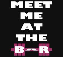 Meet Me At The Bar - Workout Inspiration Baby Tee