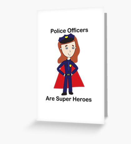 Police Officers Super Heroes (Female) Greeting Card