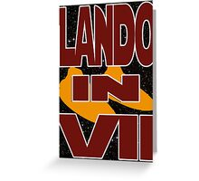 Lando in VII - 2-2 Greeting Card