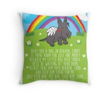 Have you a dog in heaven, Lord? Throw Pillow