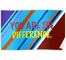 YOU ARE THE DIFFERENCE. Poster