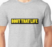 BOUT THAT LIFE Unisex T-Shirt