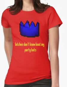 bitches don't know bout my party hats Womens Fitted T-Shirt