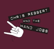 Chris Rebbert and the Hand Jobs by christrebbert