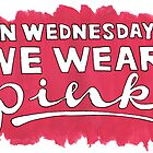 On Wednesdays We Wear Pink by bryandraws