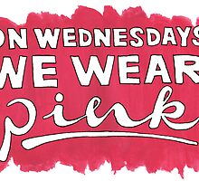 On Wednesdays We Wear Pink by bryandraws