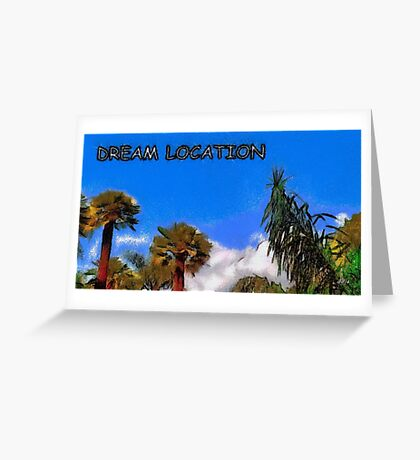 Dream location Greeting Card