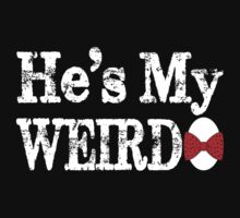 He's My Weirdo Couple T-Shirts  by incetelso