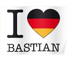 I ♥ BASTIAN Poster