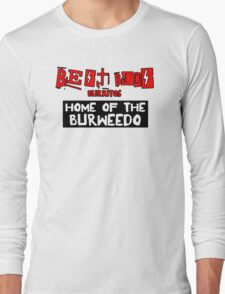 Best Buds - Home of the Burweedo Long Sleeve T-Shirt