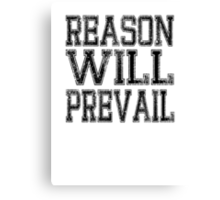 Reason! Will! Prevail! Canvas Print