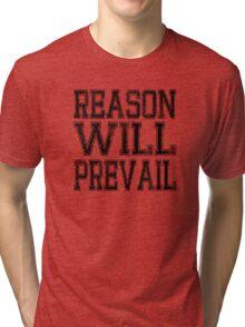 Reason! Will! Prevail! Tri-blend T-Shirt